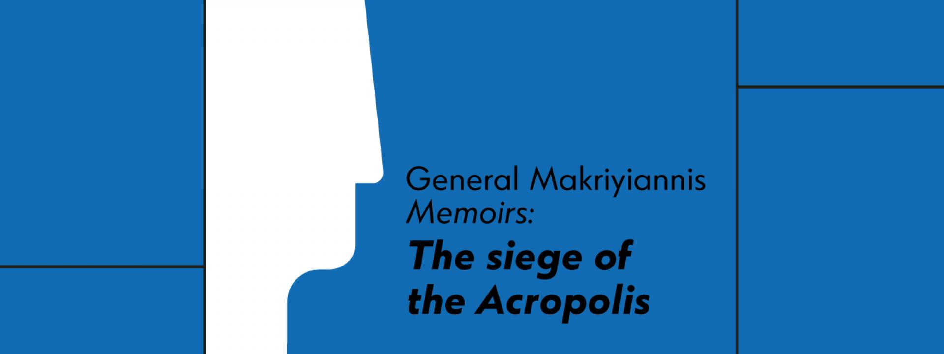 Parabases: Faces of the Hero | General Makriyiannis, Memoirs: the siege of the Acropolis - Εικόνα